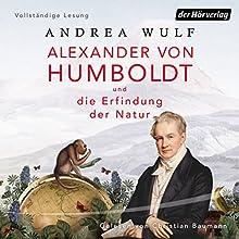 Alexander von Humboldt und die Erfindung der Natur Hörbuch von Andrea Wulf Gesprochen von: Christian Baumann