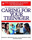 American Academy of Pediatrics Caring For Your Teenager