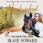 Hoodwinked: The Harry Starke Novels, Book 12 | Blair Howard