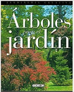 Árboles para el jardín (Jardinería creativa): Amazon.es: Todolibro: Libros