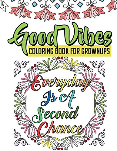 PDF Download Good Vibes Coloring Book For Grownups A