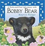 A Peek-and-Find Adventure with Bobby Bear, Maurice Pledger, 1592233937