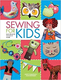 Sewing For Kids Easy Projects to Sew at Home Amazoncouk Alice