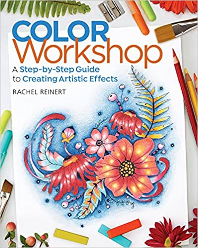 Color Workshop: A Step-by-step Guide To Creating Artistic Effects por Rachel Reinert epub