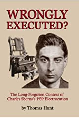 Wrongly Executed?: The Long-forgotten Context of Charles Sberna's 1939 Electrocution Kindle Edition