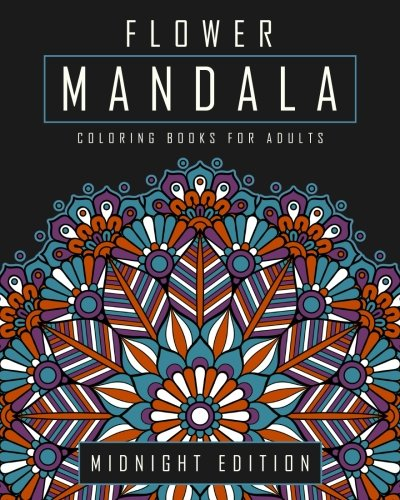 Buy Flower Mandala Coloring Books for Adults: Midnight ...