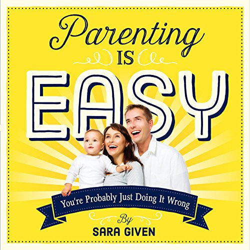 Parenting Is Easy: You're Probably Just Doing It - Blog Pregnancy Style