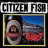 Citizen Fish: Thirst [LP]