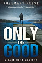 Only the Good: A Jack Hart Mystery (Jack Hart Mysteries) Paperback