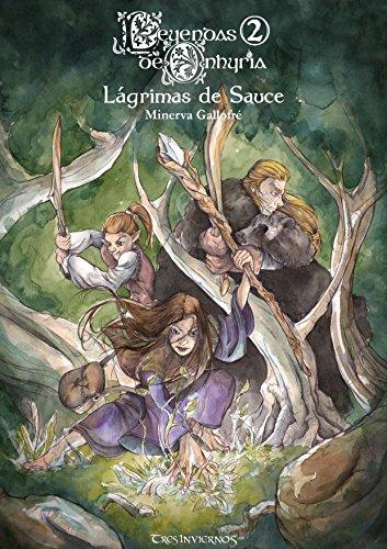 Leyendas de Onhyria 2: Lágrimas de Sauce (Colección Invierno Gélido nº 1) (Spanish Edition)