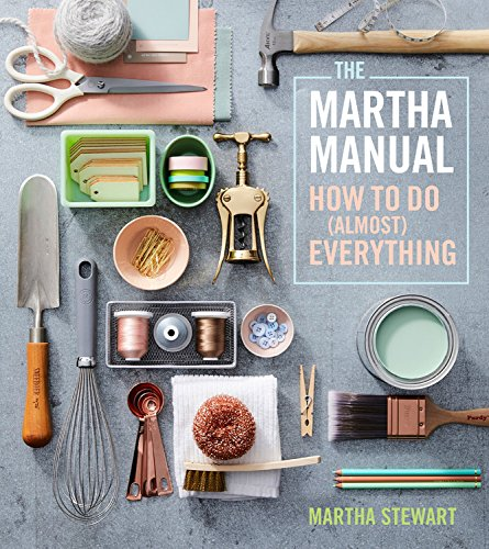 the-martha-manual-how-to-do-almost-everything