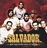 Que Tan Lejos Esta El Cielo (How Far Is Heaven) by Salvador (2005-08-02)