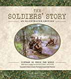 img - for The Soldiers' Story: An Illustrated Edition: Vietnam in Their Own Words by Ron Steinman (2015-09-16) book / textbook / text book