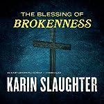 The Blessing of Brokenness | Karin Slaughter