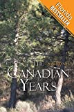 The Canadian Years: (Florida Bestseller)