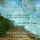 Stepping Into The Consciousness - Vol.3 No.8 - Joy and The Pump