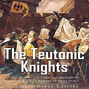The Teutonic Knights Audiobook