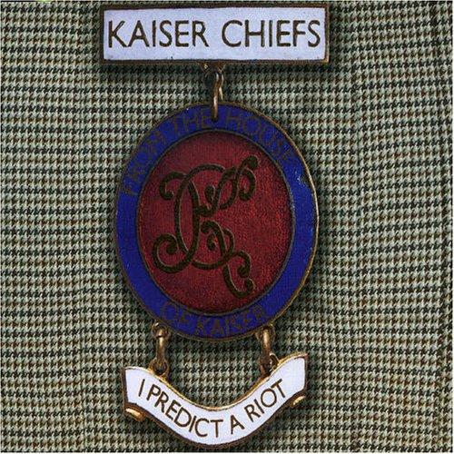 Kaiser chiefs i predict a riot free mp3 download.