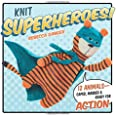 Knit Superheroes: 12 Animals Caped, Masked, & Ready for Action