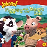 Piggley and the Magic Doll (Jakers (8x8))
