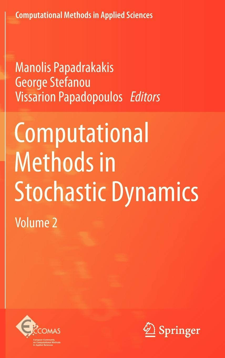 Computational Methods in Stochastic Dynamics: Volume 2: 26 (Computational Methods in Applied Sciences)