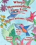 Where Hummingbirds Come from Bilingual Italian English, Adele Crouch, 146620205X