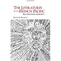 The Literatures of the French Pacific: Reconfiguring Hybridity: The Case of Kanaky-New Caledonia