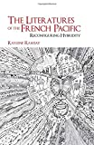 img - for The Literatures of the French Pacific: Reconfiguring Hybridity (Contemporary French and Francophone Cultures LUP) book / textbook / text book