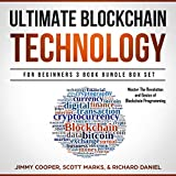 Ultimate Blockchain Technology for Beginners 3 Book Bundle Box Set: Master the Revolution and Basics of Blockchain Programming: Blockchain Revolution Series, Book 1