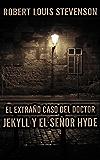 El Extraño Caso del Doctor Jekyll y el Señor Hyde (Anotado)