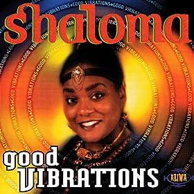 Amazon.com: Good Vibrations: Shaloma: MP3 Downloads