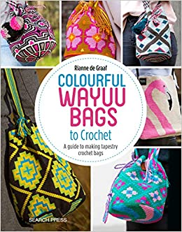 Colourful Wayuu Bags To Crochet A Guide To Making Tapestry Crochet