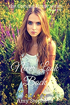 Never Look Back (Coming Home Book 2) by [Stephens, Amy]
