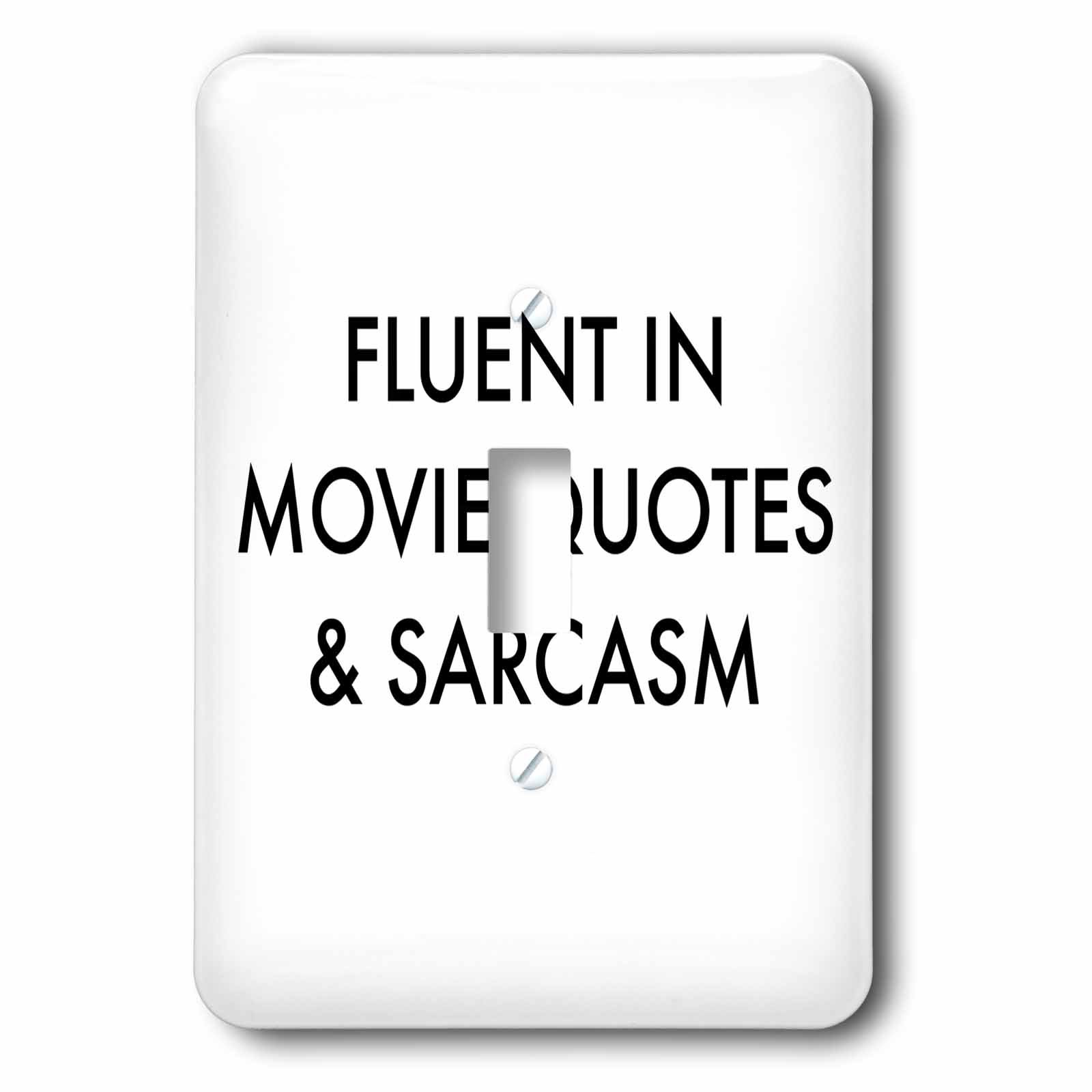 3dRose lsp_202807_1 Fluent In Movie Quotes And Sarcasm - Single Toggle Switch