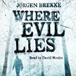 Where Evil Lies | Jørgen Brekke