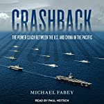 Crashback: The Power Clash Between the US and China in the Pacific | Michael Fabey