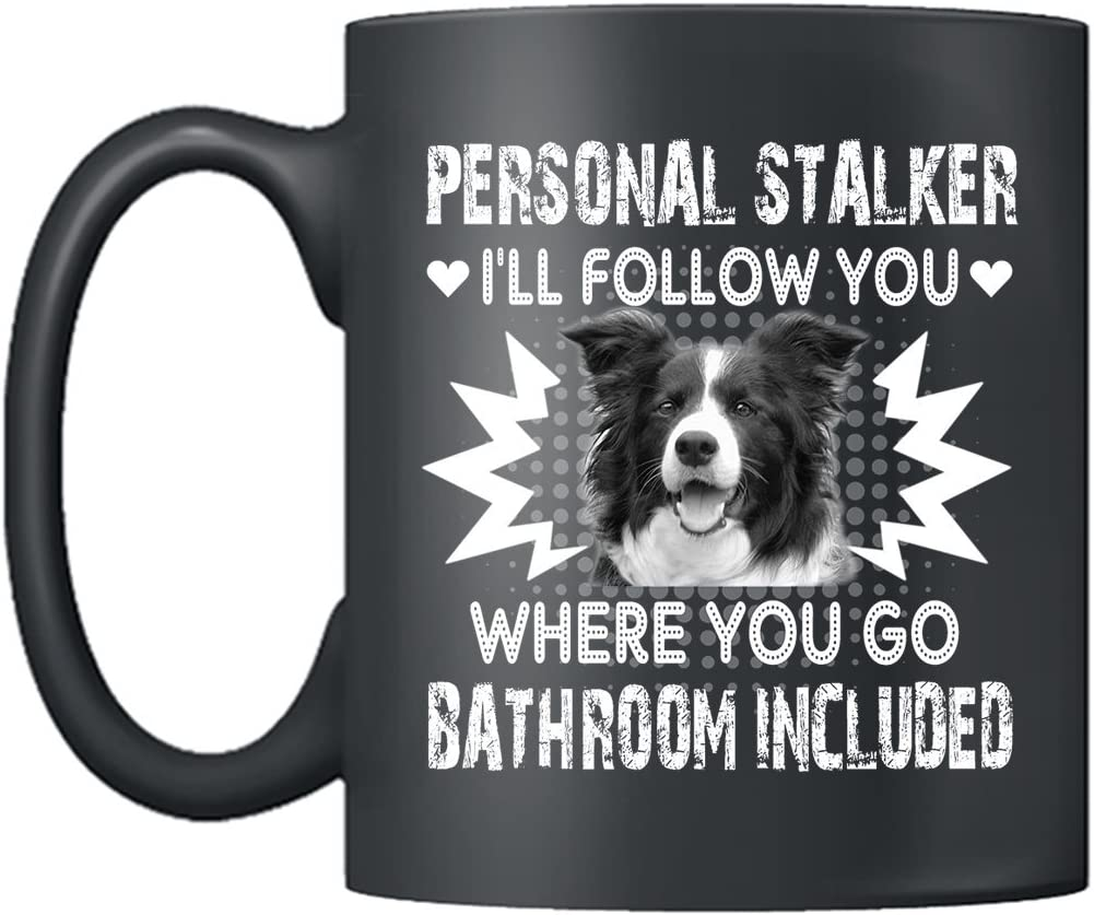 Amazon Com Border Collie Mugs Border Collie Personal Stalker Coffee Mug Ceramic Cups Black 11oz Perfect Gifts Black Kitchen Dining