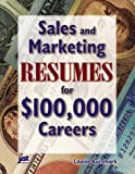 Sales and Marketing Resumes for $100,000 Careers, Louise Kursmark, 1563706644