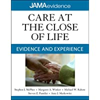 Care at the Close of Life: Evidence and Experience (Jama & Archives Journals)
