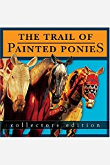The Trail of Painted Ponies, Collectors Edition Hardcover