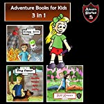 Adventure Books for Kids: Fun Stories for the Kids in 1: Kids' Adventure Stories   Jeff Child
