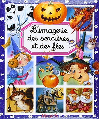 L'Imagerie De Sorcieres Et Des Fees (French Edition)