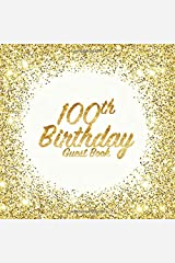 100th Birthday Guest Book: Party celebration keepsake for family and friends to write messages or sign in (Square Golden Glitter Print) Paperback