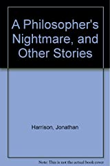 A Philosopher's Nightmare, and Other Stories
