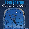 Porterhouse Blue Audiobook by Tom Sharpe Narrated by Griff Rhys Jones