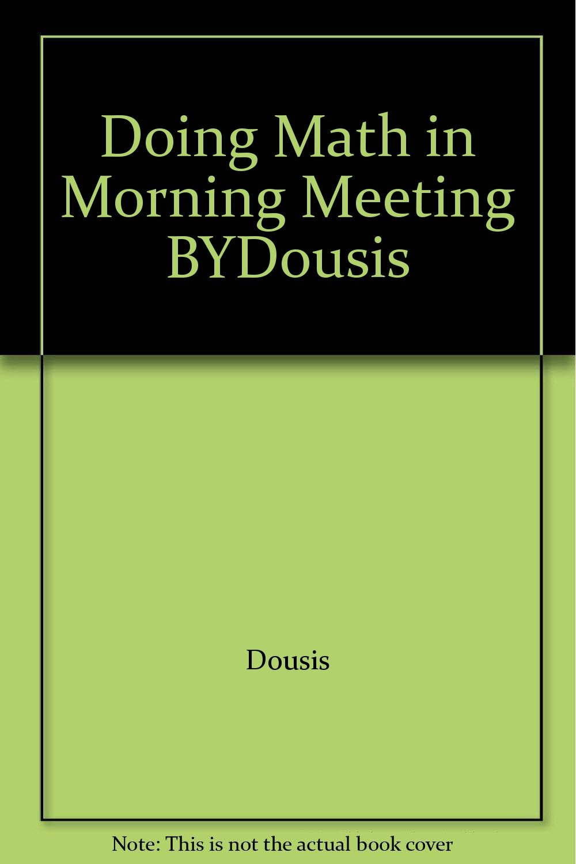 Doing Math in Morning Meeting BYDousis PDF