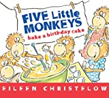 Five Little Monkeys Bake a Birthday Cake, Eileen Christelow, 0544084594