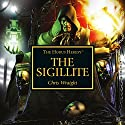The Sigillite: Horus Heresy Audiobook by Chris Wraight Narrated by Toby Longworth, Tim Treloar, Ramon Tikaram