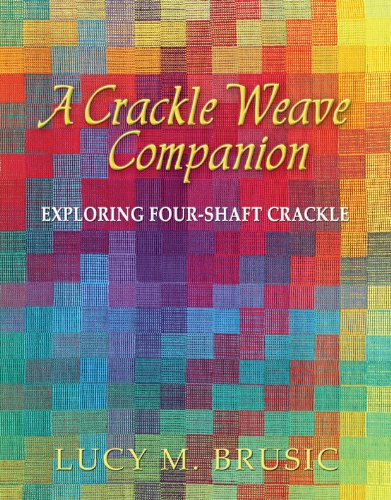 A Crackle Weave Companion: Exploring Four-Shaft Crackle Lucy Brusic