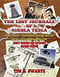 The Lost Journals of Nikola Tesla: Time Travel - Alternative Energy and the Secret of Nazi Flying Saucers Review